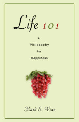 Life 101: A Philosophy for Happiness