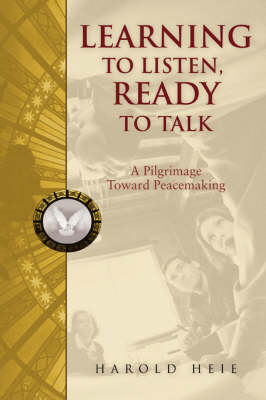 Learning to Listen, Ready to Talk: A Pilgrimage Toward Peacemaking