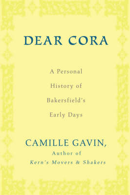 Dear Cora: A Personal History of Bakersfield's Early Days