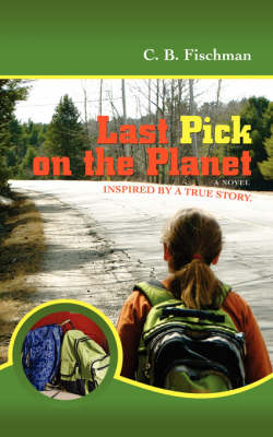 Last Pick on the Planet: Inspired by a True Story.