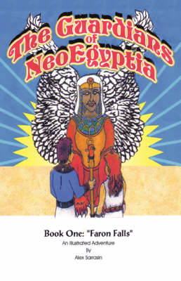 The Guardians of Neoegyptia: Book One: Faron Falls