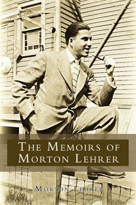 The Memoirs of Morton Lehrer