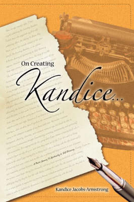 On Creating Kandice: A Poetic Journey to Spirituality & Self-Discovery
