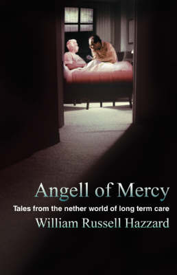 Angell of Mercy: Tales from the Nether World of Long Term Care