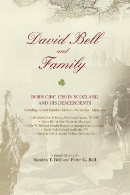 David Bell and Family: Born Circ 1780 in Scotland and His Descendents