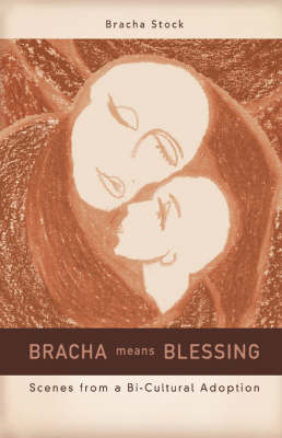 Bracha Means Blessing: Scenes from a Bi-Cultural Adoption