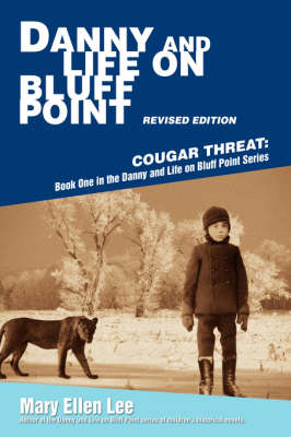 Danny and Life on Bluff Point Revised Edition: Cougar Threat: Book One in the Danny and Life on Bluff Point Series
