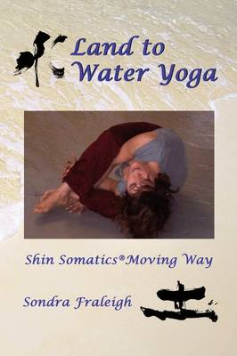 Land to Water Yoga: Shin Somatics Moving Way