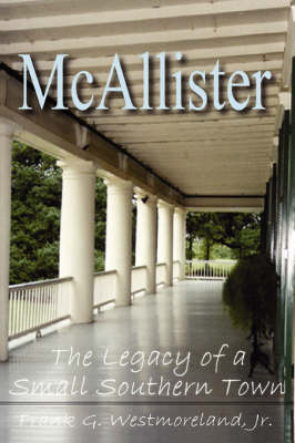 McAllister: The Legacy of a Small Southern Town