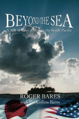Beyond the Sea: A Tale of Love & War in the South Pacific