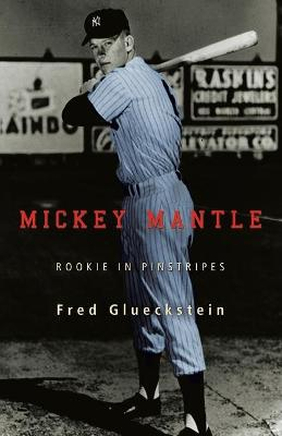 Mickey Mantle: Rookie in Pinstripes
