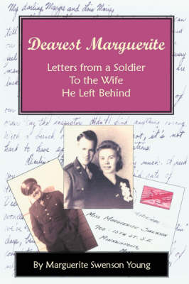 Dearest Marguerite: Letters from a Soldier to the Wife He Left Behind
