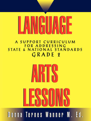 Language Arts Lessons, Grade 2: A Support Curriculum for Addressing State & National Standards, Grade 2