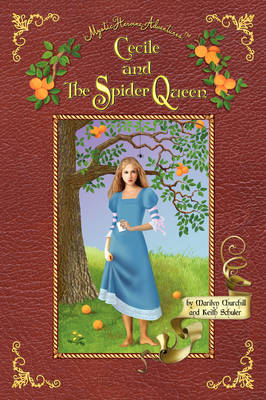 Cecile and the Spider Queen (Mystic Heroine Adventures[)