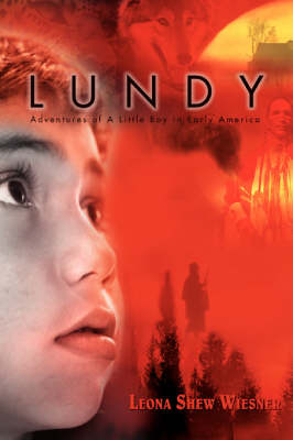 Lundy: Adventures of a Little Boy in Early America