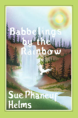 Babbelings by the Rainbow