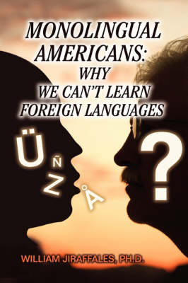 Monolingual Americans: Why We Can't Learn Foreign Languages