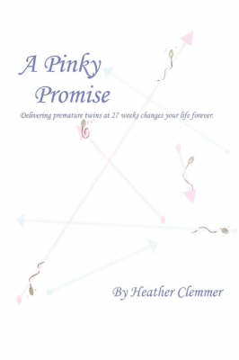 A Pinky Promise: Delivering Premature Twins at 27 Weeks Changes Your Life Forever.