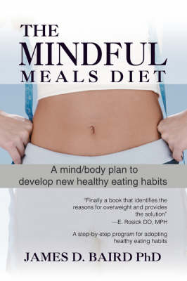 The Mindful Meals Diet: A Mind/Body Plan to Develop New Healthy Eating Habits