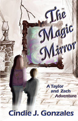 The Magic Mirror: A Taylor and Zach Adventure