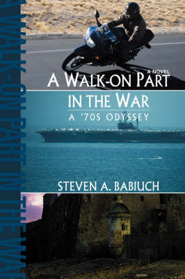 A Walk-On Part in the War: A '70s Odyssey