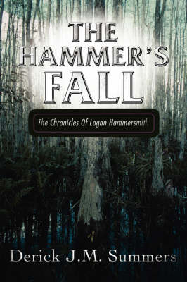 The Hammer's Fall: The Chronicles of Logan Hammersmith