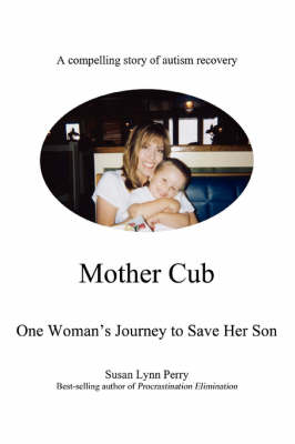 Mother Cub: One Woman's Journey to Save Her Son