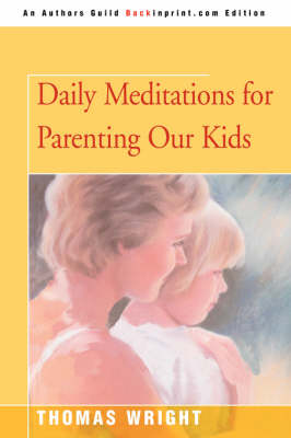 Daily Meditations for Parenting Our Kids