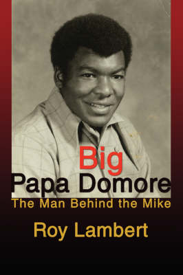 Big Papa Domore: The Man Behind the Mike