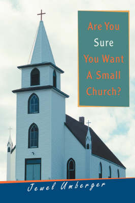 Are You Sure You Want a Small Church?