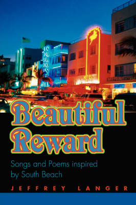 Beautiful Reward: Songs and Poems Inspired by South Beach