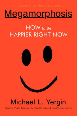 Megamorphosis: How to Be Happier Right Now