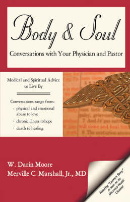 Body & Soul : Conversations with Your Physician and Pastor