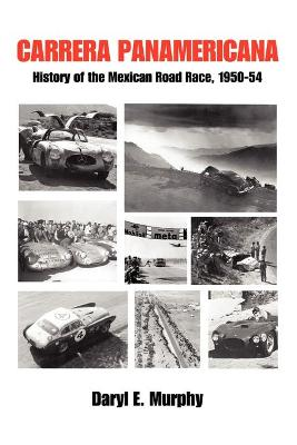 Carrera Panamericana: History of the Mexican Road Race, 1950-54