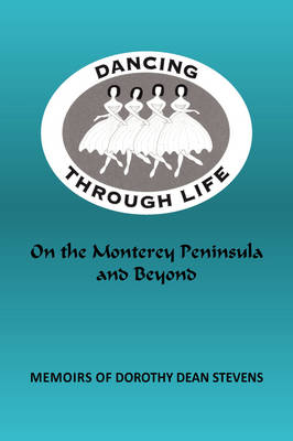 Dancing Through Life: On the Monterey Peninsula and Beyond