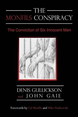 The Monfils Conspiracy: The Conviction of Six Innocent Men