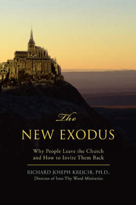 The New Exodus: Why People Leave the Church and How to Invite Them Back