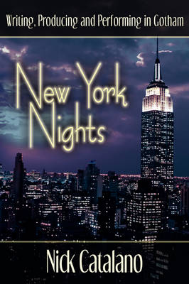 New York Nights: Performing, Producing and Writing in Gotham
