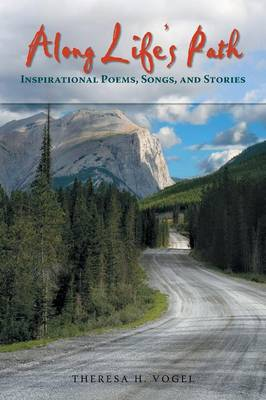 Along Life's Path: Inspirational Poems, Songs, and Stories