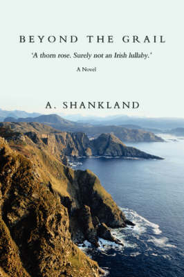 Beyond the Grail: A Thorn Rose. Surely Not an Irish Lullaby.'