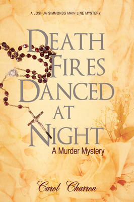 Death Fires Danced at Night: A Murder Mystery