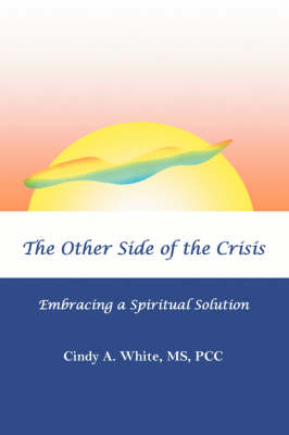 The Other Side of the Crisis: Embracing a Spiritual Solution