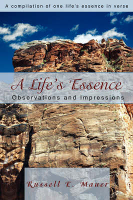 A Life's Essence: Observations and Impressions