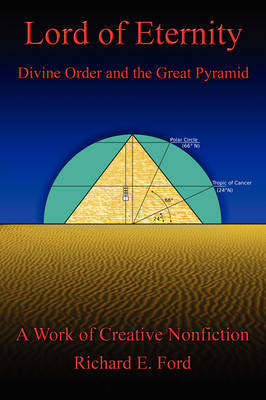 Lord of Eternity: Divine Order and the Great Pyramid
