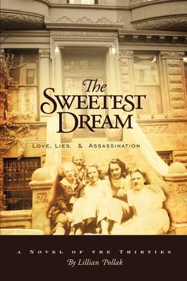The Sweetest Dream: Love, Lies, & Assassination