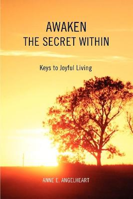 Awaken the Secret Within: Keys to Joyful Living