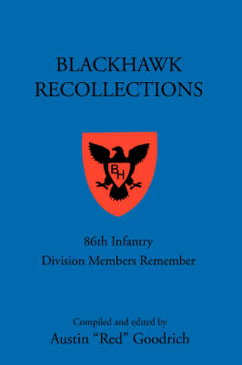 Blackhawk Recollections: 86th Infantry Division Members Remember