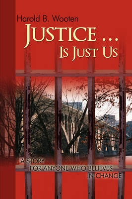 Justice ... Is Just Us: A Story for Anyone Who Believes in Change
