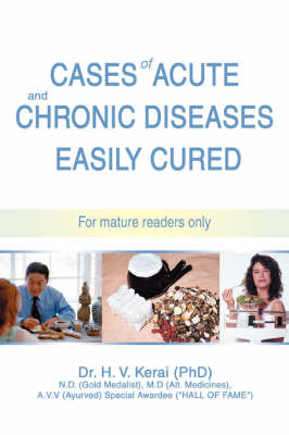 Cases of Acute and Chronic Diseases Easily Cured: For Mature Readers Only