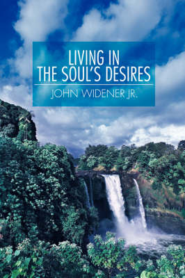 Living in the Soul's Desires
